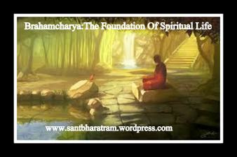 Brahamcharya:The Foundation Of Spiritual Life